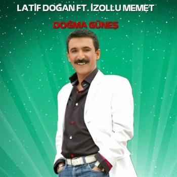 Latif Doğan, İzollu Memet - Doğma Güneş (2019) Full Albüm İndir