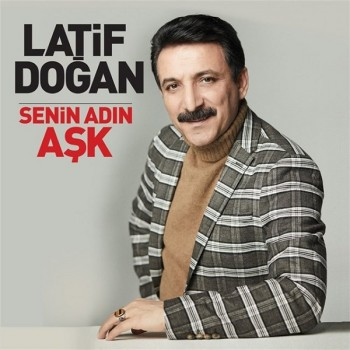 Latif Doğan - Senin Adın Aşk (2020) Full Albüm İndir
