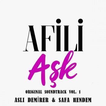 Aslı Demirer & Safa Hendem - Afili Aşk (Original Soundtrack), Vol. 1 (2020) Full Albüm İndir