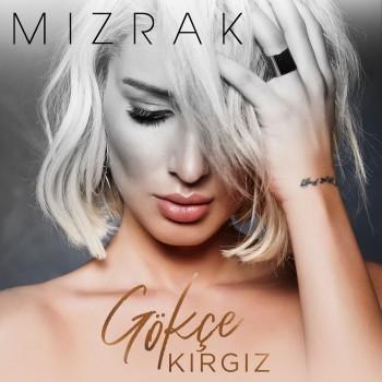 Gökçe Kırgız - Mızrak (2019) Single Albüm İndir