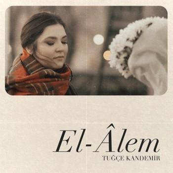 Tuğçe Kandemir - El-Âlem (2020) (VBR + M4a) Single Albüm İndir