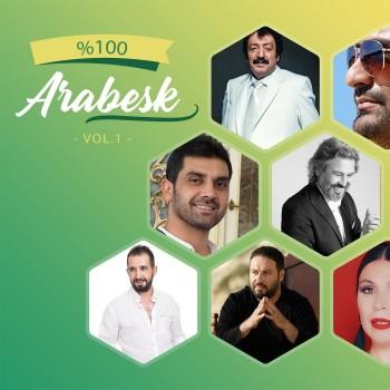 Çeşitli Sanatçılar - % 100 Arabesk Vol. 1 (2019) Full Albüm İndir