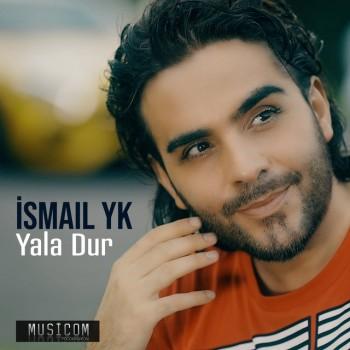 İsmail YK - Yala Dur (2019) Single Albüm İndir
