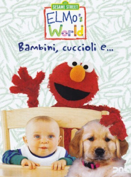 Sesame street - Elmo's world - Bambini, cuccioli e... (1998–2009) Vol.3 DVD5 COPIA 1:1 ITA