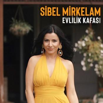 Sibel Mirkelam - Evlilik Kafası (2019) (320 Kbps + Flac) Single Albüm İndir