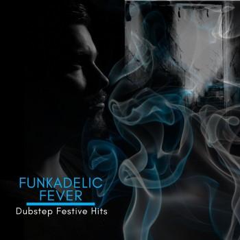 Funkadelic Fever - Dubstep Festive Hits (2020) Full Albüm İndir