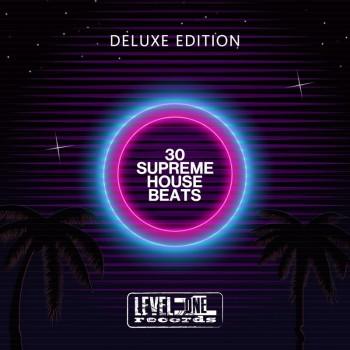 30 Supreme House Beats (Deluxe Edition) (2020) Full Albüm İndir