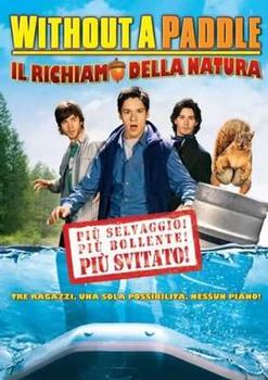 Without a paddle - Il richiamo della natura (2009) DVD9 Copia 1:1 ITA-ENG-TED-SPA