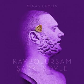 Minas Ceylin - Kaybolursam Şarkı Söyle (2020) Full Albüm İndir