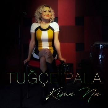 Tuğçe Pala - Kime Ne (2020) Single Albüm İndir