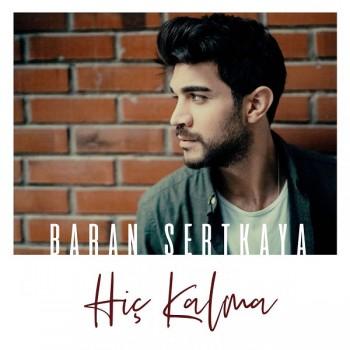 Baran Sertkaya - Hiç Kalma (2019) Single Albüm İndir