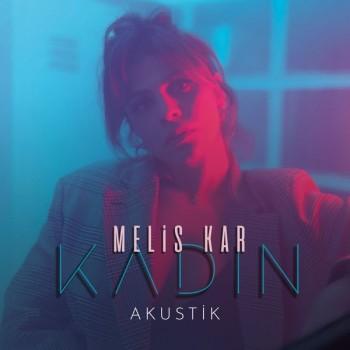 Melis Kar - Kadın (Akustik) (2020) Single Albüm İndir