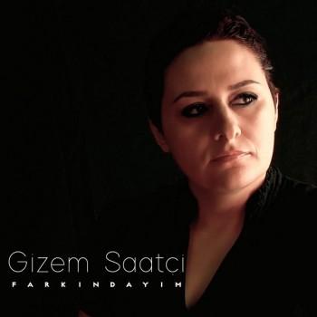 Gizem Saatçi - Farkındayım (2019) Single Albüm İndir