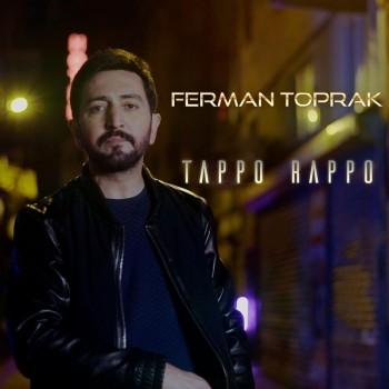 Ferman Toprak - Tappo Rappo (2020) Single Albüm İndir