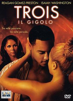 Trois - Il gigolo (2004) DVD9 COPIA 1:1 ITA MULTI