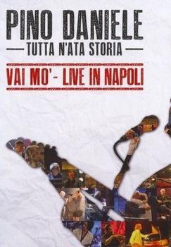 Pino Daniele - Tutta n'ata storia - Vai mo' - Live in Napoli (2008) DVD5 COPIA 1:1 ITA