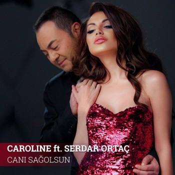 Caroline, Serdar Ortaç - Canı Sağolsun (2020) Single Albüm İndir