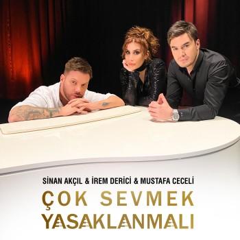 Sinan Akçıl, İrem Derici, Mustafa Ceceli - Çok Sevmek Yasaklanmalı (2020) (320 Kbps + Flac) Single Albüm İndir