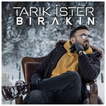 Tarık İster - Bırakın (2020) Single Albüm İndir