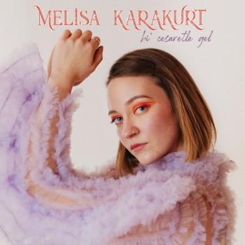 Melisa Karakurt - Bi' Cesaretle Gel (2020) Single Albüm İndir