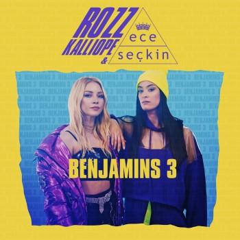 Ece Seçkin, Rozz Kalliope - Benjamins 3 (2019) Single Albüm İndir