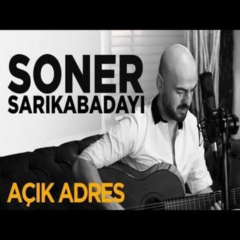 Soner Sarıkabadayı - Açık Adres (Akustik) (2019) Single Albüm İndir