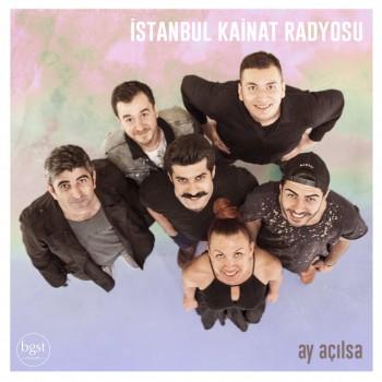 İstanbul Kâinat Radyosu - Ay Açılsa (2019) Full Albüm İndir