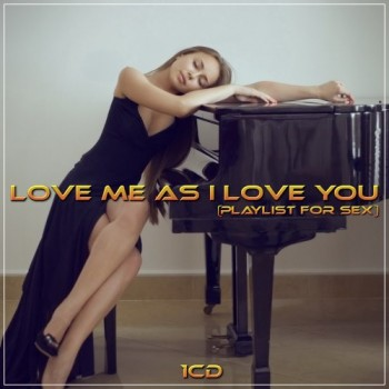 Love me as I love you (playlist for sex) (2CD) (2020) Mp3