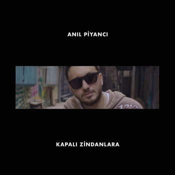 Anıl Piyancı - Kapalı Zindanlara (2019) Single Albüm İndir