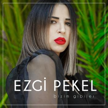 Ezgi Pekel - Bizim Gibiler (2020) Full Albüm İndir