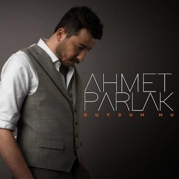 Ahmet Parlak - Duydun Mu (2020) Single Albüm İndir
