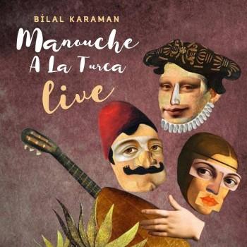 Bilal Karaman - Manouche a La Turca Live (2020) Full Albüm İndir
