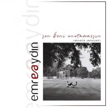 Emre Aydın - Sen Beni Unutamazsın (Akustik) (2019) Single Albüm İndir