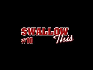Swallow this 10