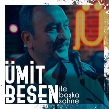 Ümit Besen - Ümit Besen ile Başka Sahne (2019) Maxi Single Albüm İndir