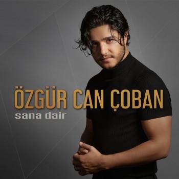 Özgür Can Çoban - Sana Dair (2019) Full Albüm İndir