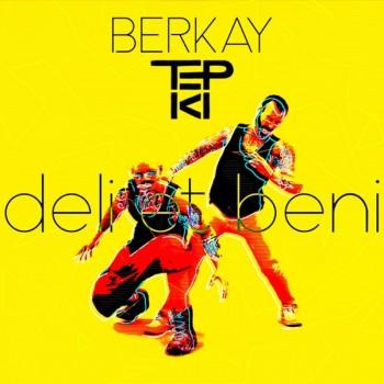 Berkay & Tepki - Deli Et Beni (2019) (320 Kbps + Flac) Single Albüm İndir