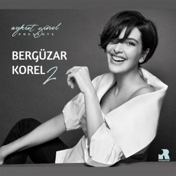 Bergüzar Korel - Aykut Gürel Presents, Vol. 2 (2020) Full Albüm İndir