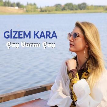 Gizem Kara - Çay Varmı Çay (2019) Single Albüm İndir