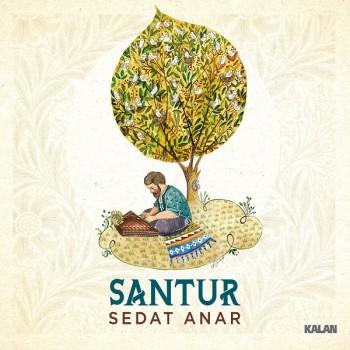 Sedat Anar - Santur (2019) Full Albüm İndir