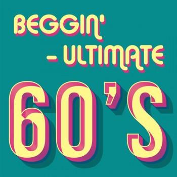 Beggin' - Ultimate 60's (2020) Full Albüm İndir