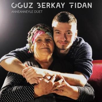 Oğuz Berkay Fidan feat. Nurten - Anneanneyle Düet (2020) Full Albüm İndir
