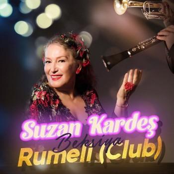 Suzan Kardeş - Bekriya Rumeli - Club (2020) Single Albüm İndir