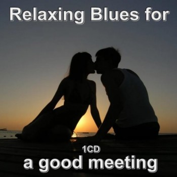 Relaxing Blues for a good meeting (5CD) (2020) Mp3