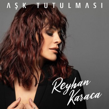 Reyhan Karaca - Aşk Tutulması (2020) Single Albüm İndir