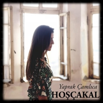 Yaprak Çamlıca - Hoşçakal (2019) Single Albüm İndir