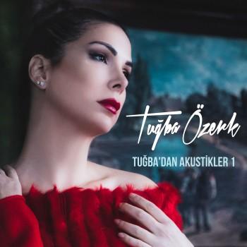 Tuğba Özerk - Tuğba'dan Akustikler, Vol. 1 (2020) Maxi Single Albüm İndir