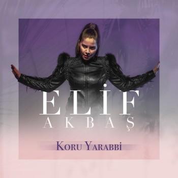 Elif Akbaş - Koru Yarabbi (2019) Single Albüm İndir