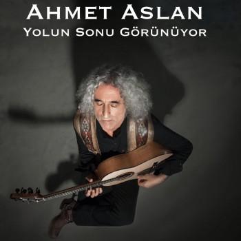 Ahmet Aslan - Yolun Sonu Görünüyor (2020) Single Albüm İndir