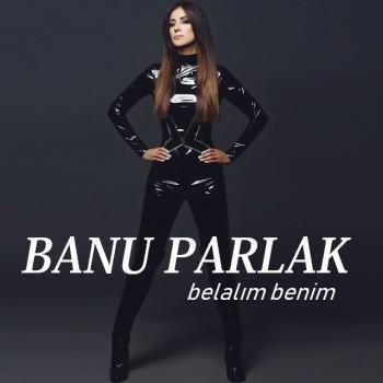 Banu Parlak - Belalım Benim (2019) Single Albüm İndir